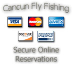 Cancun Fly Fishing Reservations. Secure Online Reservations